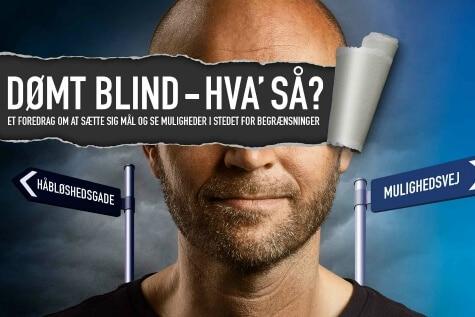 Dømt blind - hva' så?